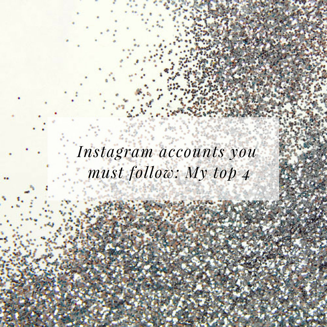 Instagram Accounts You Must Follow: My Top 4