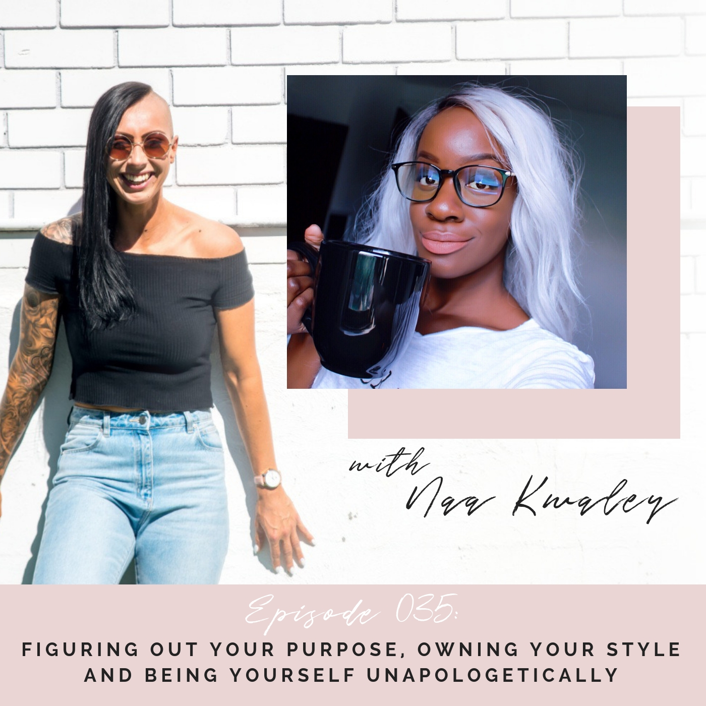 My First Podcast: Figuring Out Your Purpose x Owning Your Own Style x Being Yourself Unapologetically